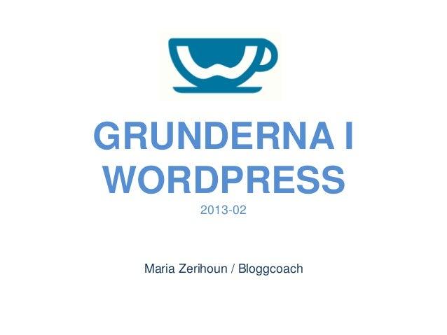GRUNDERNA IWORDPRESS           2013-02  Maria Zerihoun / Bloggcoach
