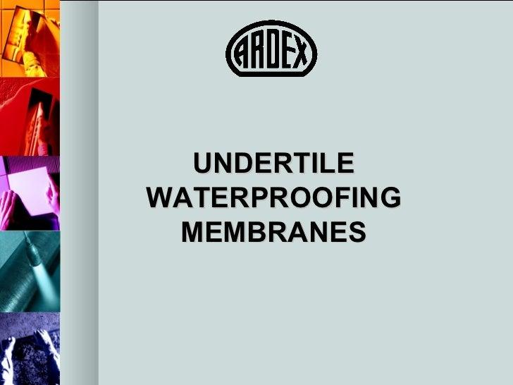UNDERTILE WATERPROOFING MEMBRANES