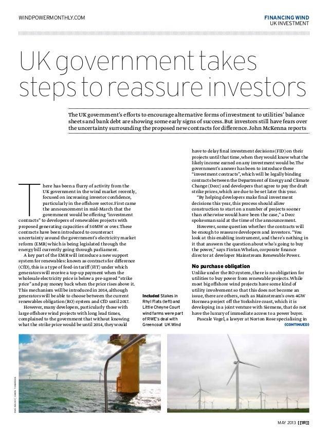 may 2013 [[1R]]financing windukinvestmentwindpowermonthly.comUKgovernmenttakesstepstoreassureinvestorsThe UK government's ...