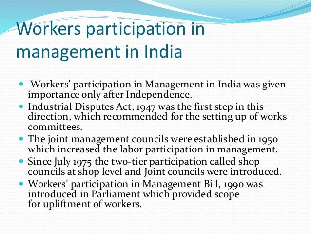 what is workers participation management management essay Read this essay to learn about workers' participation in organisational  management after reading this essay you will learn about: 1 meaning of  workers'.