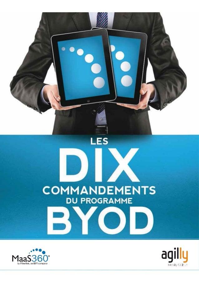 2 Les dix commandements du programme BYOD Chacun pourra apporter son propre appareil les employés dont vous avez la charge...