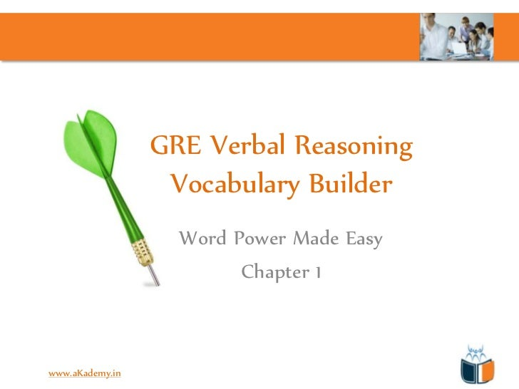 GRE Verbal Reasoning                  Vocabulary Builder                   Word Power Made Easy                         Ch...