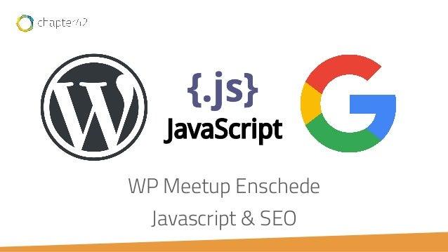 WP Meetup Enschede Javascript & SEO