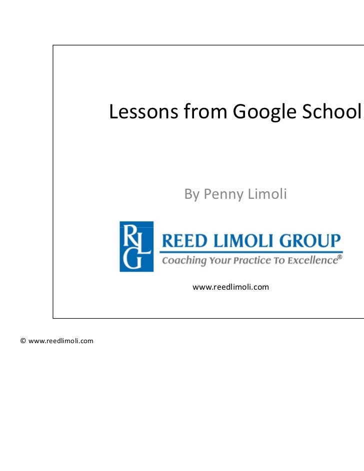 6/3/2011                       Lessons from Google School                              By Penny Limoli                    ...