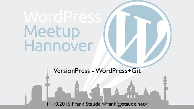 VersionPress - WordPress+Git 11.10.2016 Frank Staude <frank@staude.net>