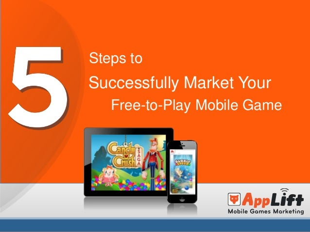 Steps to  Successfully Market Your Free-to-Play Mobile Game