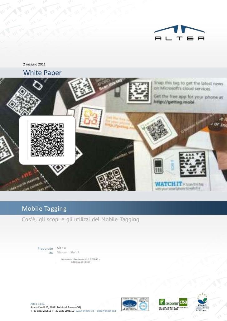 2 maggio 2011White PaperMobile TaggingCos'è, gli scopi e gli utilizzi del Mobile Tagging          Preparato       Altea   ...
