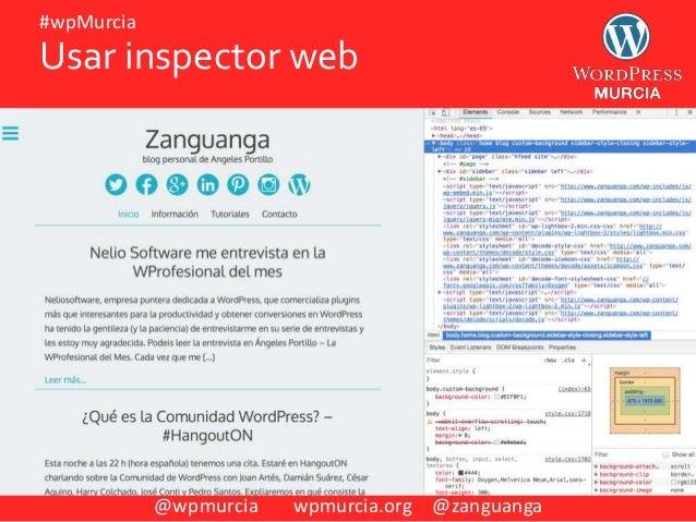 @wpmurcia wpmurcia.org @zanguanga #wpMurcia https://codex.wordpress.org/Child_Themes Usar inspector web