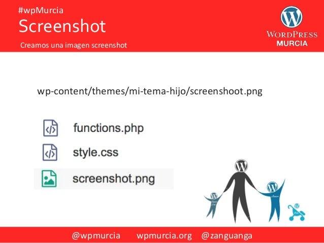 @wpmurcia wpmurcia.org @zanguanga #wpMurcia wp-content/themes/mi-tema-hijo/screenshoot.png Screenshot Creamos una imagen s...
