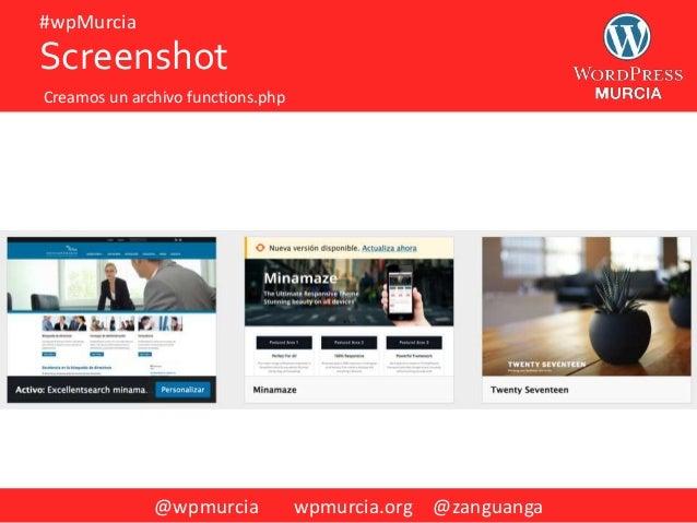 @wpmurcia wpmurcia.org @zanguanga #wpMurcia Screenshot Creamos un archivo functions.php
