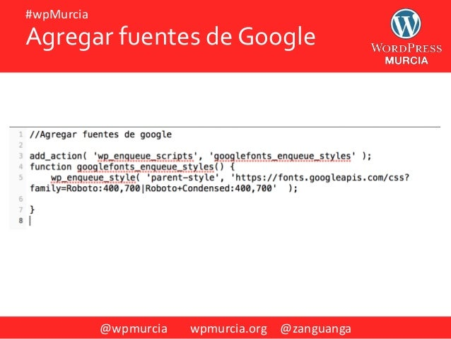 @wpmurcia wpmurcia.org @zanguanga #wpMurcia Agregar fuentes de Google