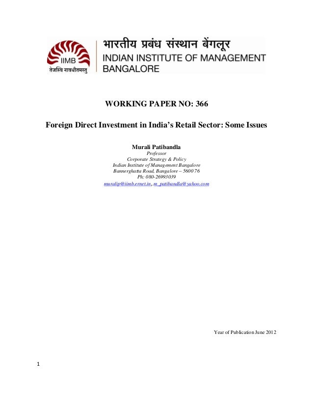 WORKING PAPER NO: 366    Foreign Direct Investment in India's Retail Sector: Some Issues                                Mu...