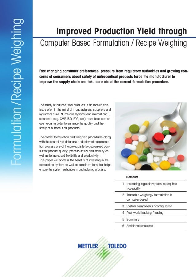 Formulation/RecipeWeighingImproved Production Yield throughComputer Based Formulation / Recipe WeighingContents1  Increas...