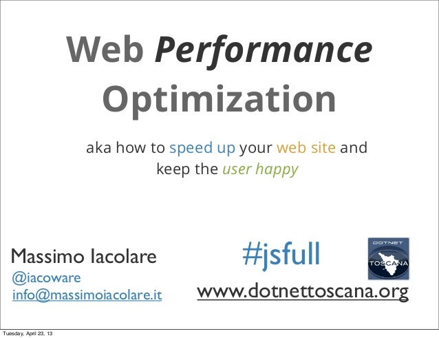 Web Performance                         Optimization                        aka how to speed up your web site and         ...