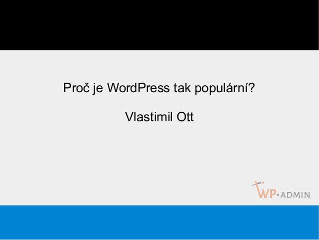 Proč je WordPress tak populární? Vlastimil Ott
