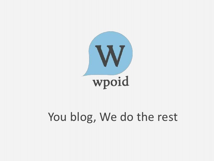 You blog, We do the rest<br />