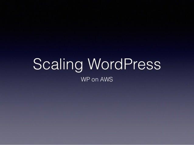 Scaling WordPress WP on AWS