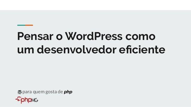 WordPress não é um framework framework?