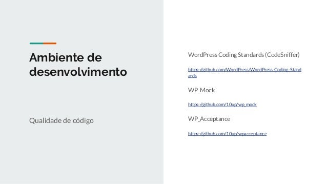 Ambiente de desenvolvimento Qualidade de código 10up Engineering Best Practices https://10up.github.io/Engineering-Best-Pr...