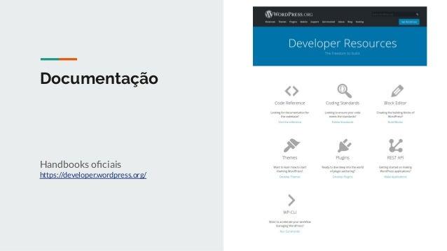 Documentação Referência https://developer.wordpress.org/reference/