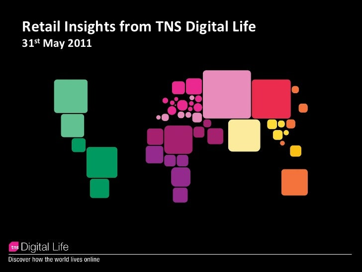 Retail Insights from TNS Digital Life31st May 2011