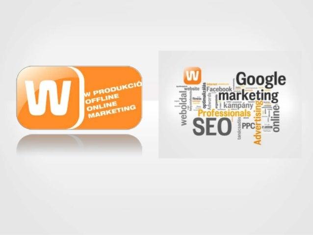 KIK VAGYUNK?  Digitális szemléletű marketing ügynökség  KKV és nagyvállalati szektor  Rendezvény marketing  Fitness market...
