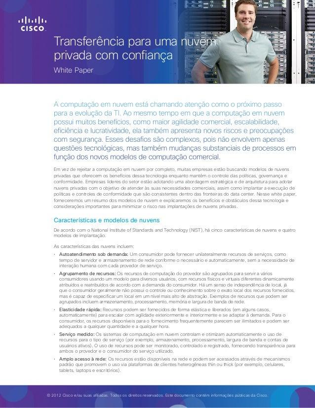 © 2012 Cisco e/ou suas afiliadas. Todos os direitos reservados. Este documento contém informações públicas da Cisco.Transf...