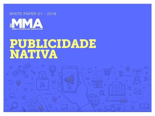 1Publicidade Nativa  WHITE PAPER 01 - 2016 PUBLICIDADE NATIVA