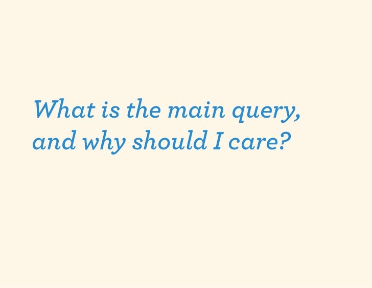 What is the main query,and why should I care?
