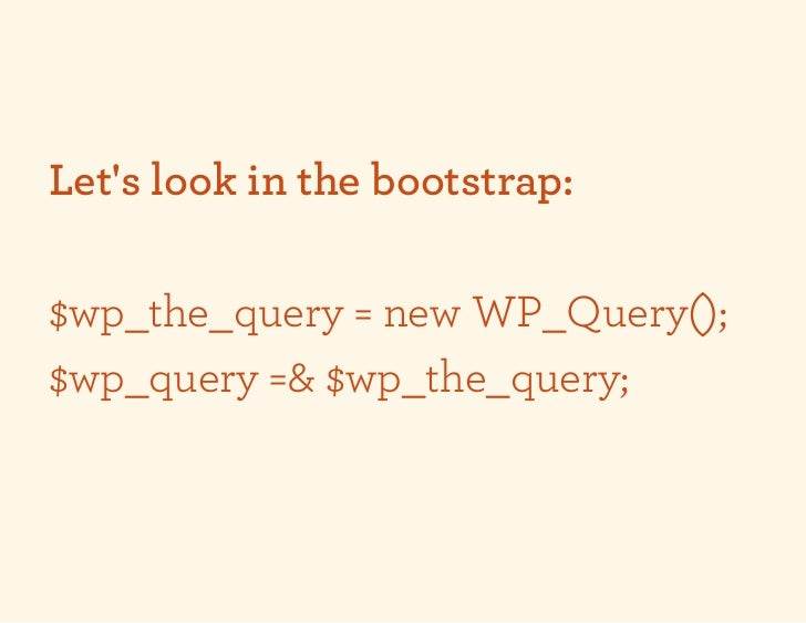 Lets look in the bootstrap:$wp_the_query = new WP_Query();$wp_query =& $wp_the_query;