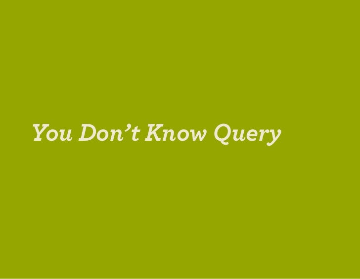 You Don't Know Query (WordCamp Netherlands 2012) Slide 3