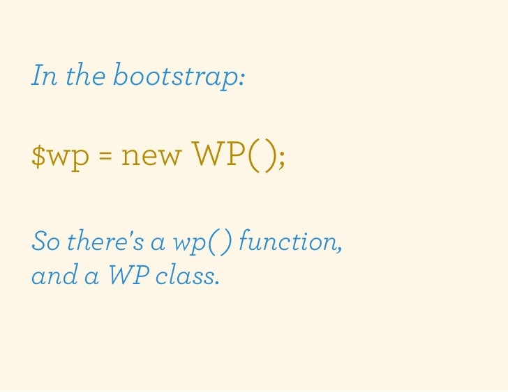 In the bootstrap:$wp = new WP( );So theres a wp( ) function,and a WP class.
