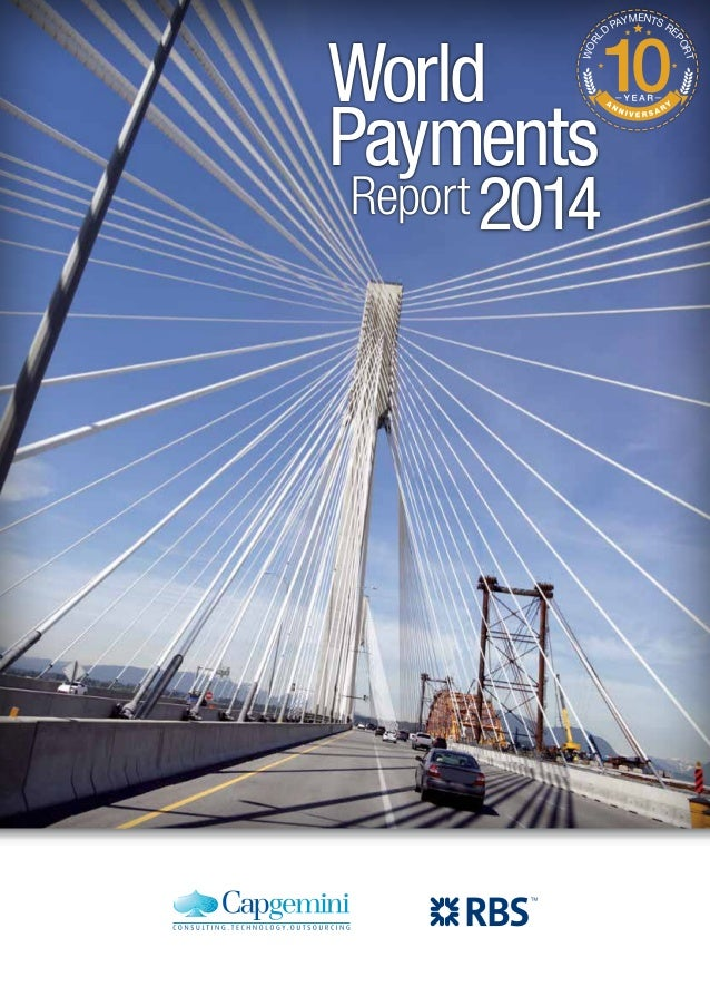 World Payments Report2014 WORL D PAYMENTS RE PORT