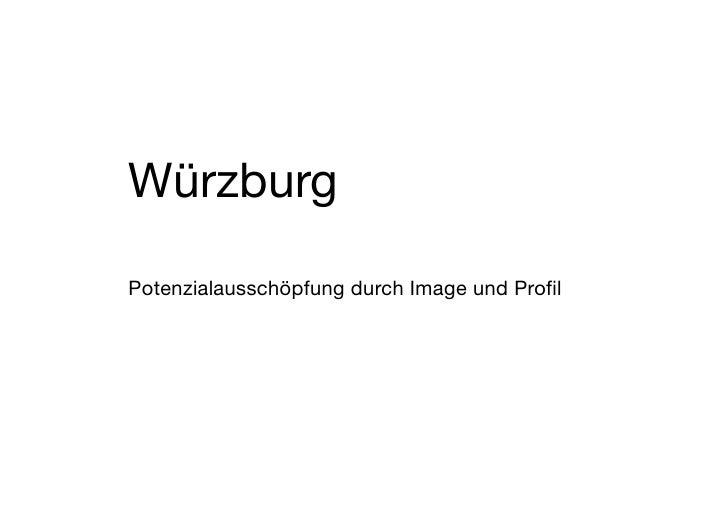Würzburg  Potenzialausschöpfung durch Image und Profil
