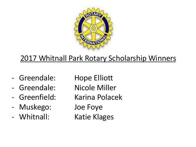 2017 Whitnall Park Rotary Scholarship Winners - Greendale: Hope Elliott - Greendale: Nicole Miller - Greenfield: Karina Po...