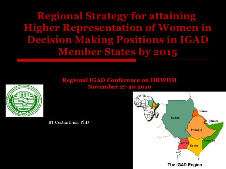Regional Strategy for attaining  Higher Representation of Women in Decision Making Positions in IGAD Member States by 2015...