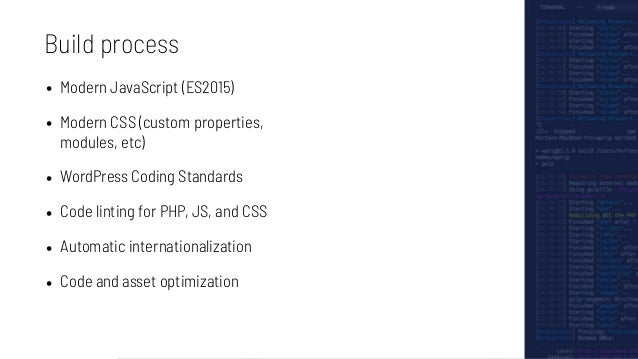 What WP Rig does: PHP • Watches PHP files. • Checks PHP against WordPress Coding Standards. • Alerts for errors during bui...