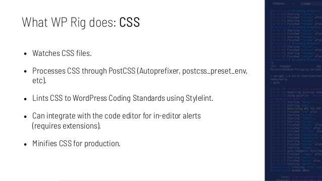 The Workshop™©® 1. WP Rig, an introduction 2. Setup and configuration 3. Styling WP Rig themes 4. A pinch of JavaScript 5....