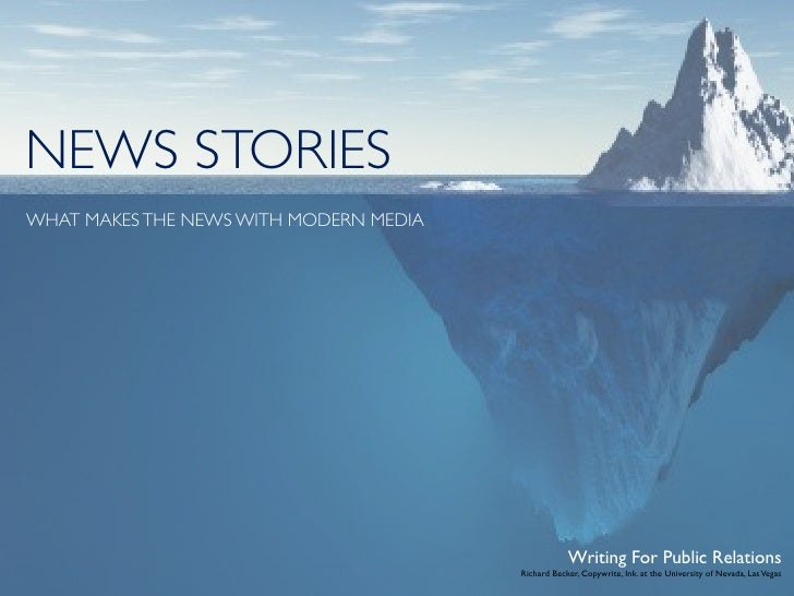 NEWS STORIES WHAT MAKES THE NEWS WITH MODERN MEDIA                                                         Writing For Pub...