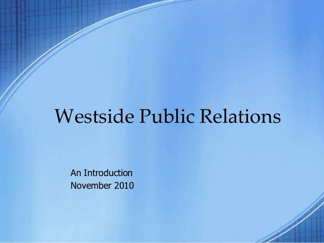 Westside Public Relations An Introduction November 2010
