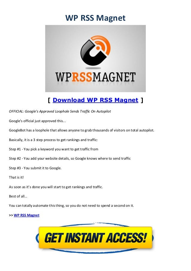 WP RSS Magnet[ Download WP RSS Magnet ]OFFICIAL: Googles Approved Loophole Sends Traffic On AutopilotGoogles official just...