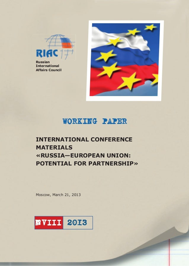 WORKING PAPER Russian International Affairs Council 2013№VIII INTERNATIONAL CONFERENCE MATERIALS «RUSSIA—EUROPEAN UNION: P...