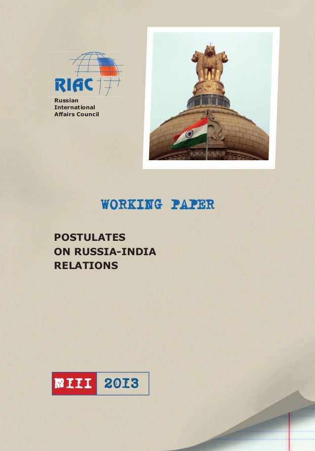 WORKING PAPERPOSTULATESON RUSSIA-INDIARELATIONS2013№11IRussianInternationalAffairs Council