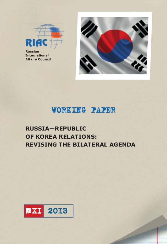Russian International Affairs Council  WORKING PAPER RUSSIA—REPUBLIC OF KOREA RELATIONS: REVISING THE BILATERAL AGENDA  № ...