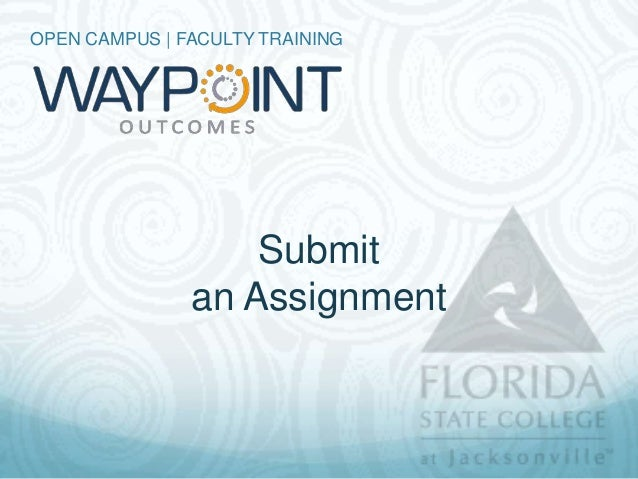OPEN CAMPUS | FACULTY TRAINING                   Submit               an Assignment