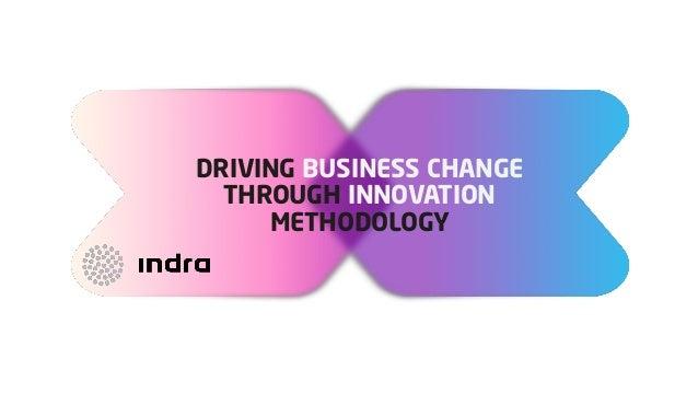 DRIVING BUSINESS CHANGE THROUGH INNOVATION METHODOLOGY