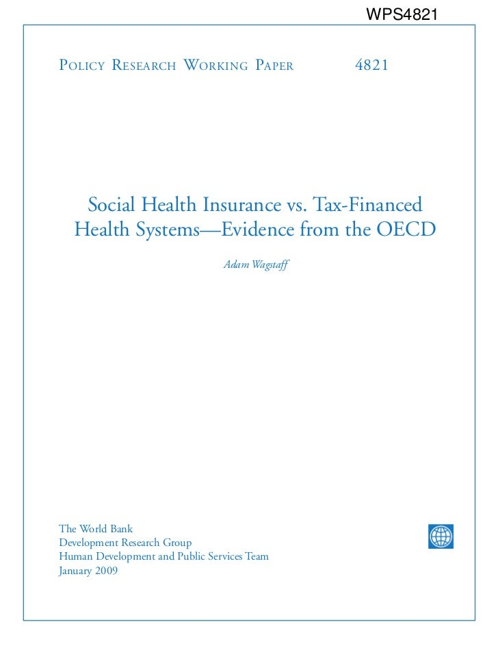 WPS4821P olicy R esearch W orking P aper               4821    Social Health Insurance vs. Tax-Financed   Health Systems—E...