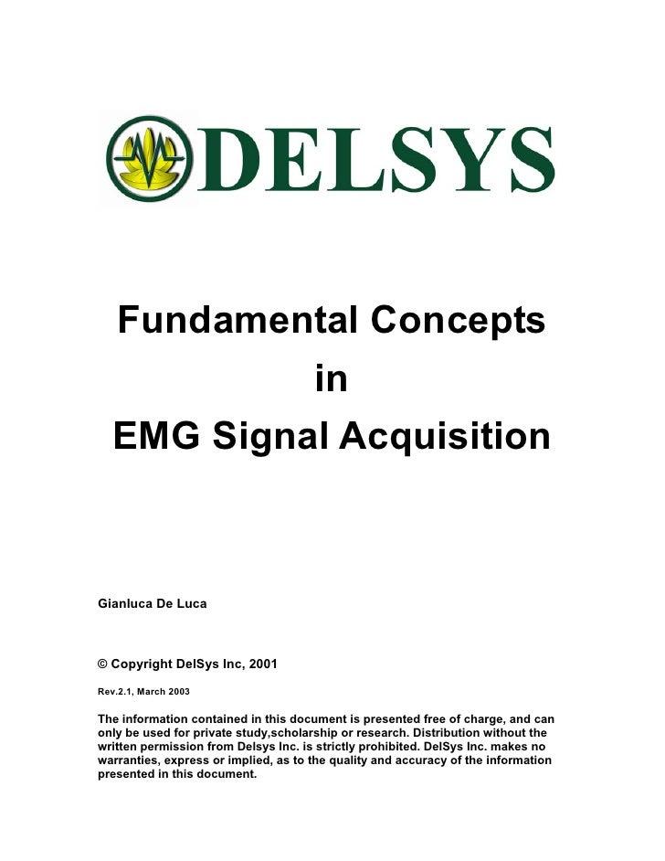 Fundamental Concepts            in   EMG Signal Acquisition    Gianluca De Luca    © Copyright DelSys Inc, 2001  Rev.2.1, ...