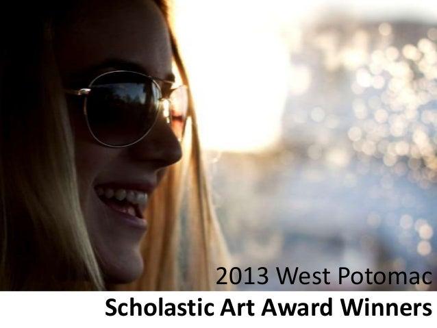 2013 West PotomacScholastic Art Award Winners
