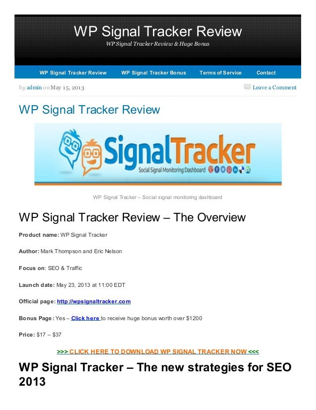 WP Signal Tracker ReviewWP Signal Tracker Review & Huge BonusLeave a Commentby admin on May 15, 2013WP Signal Tracker Revi...